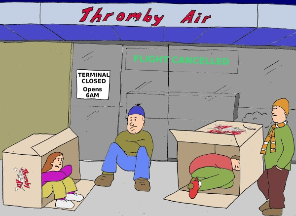 Thromby's Package Holidays give you a box to sleep in outside the airport terminal.
