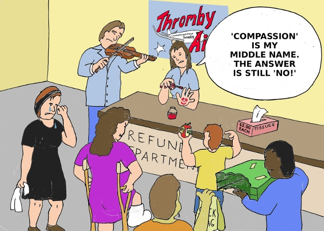 Thromby Air's Refund Department is the home of compassion and understanding... characteristics for which low cost airlines are well known.